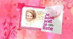 Je bent wat je date - Petra Noordhuis - Tekst en de rest - boektrailer